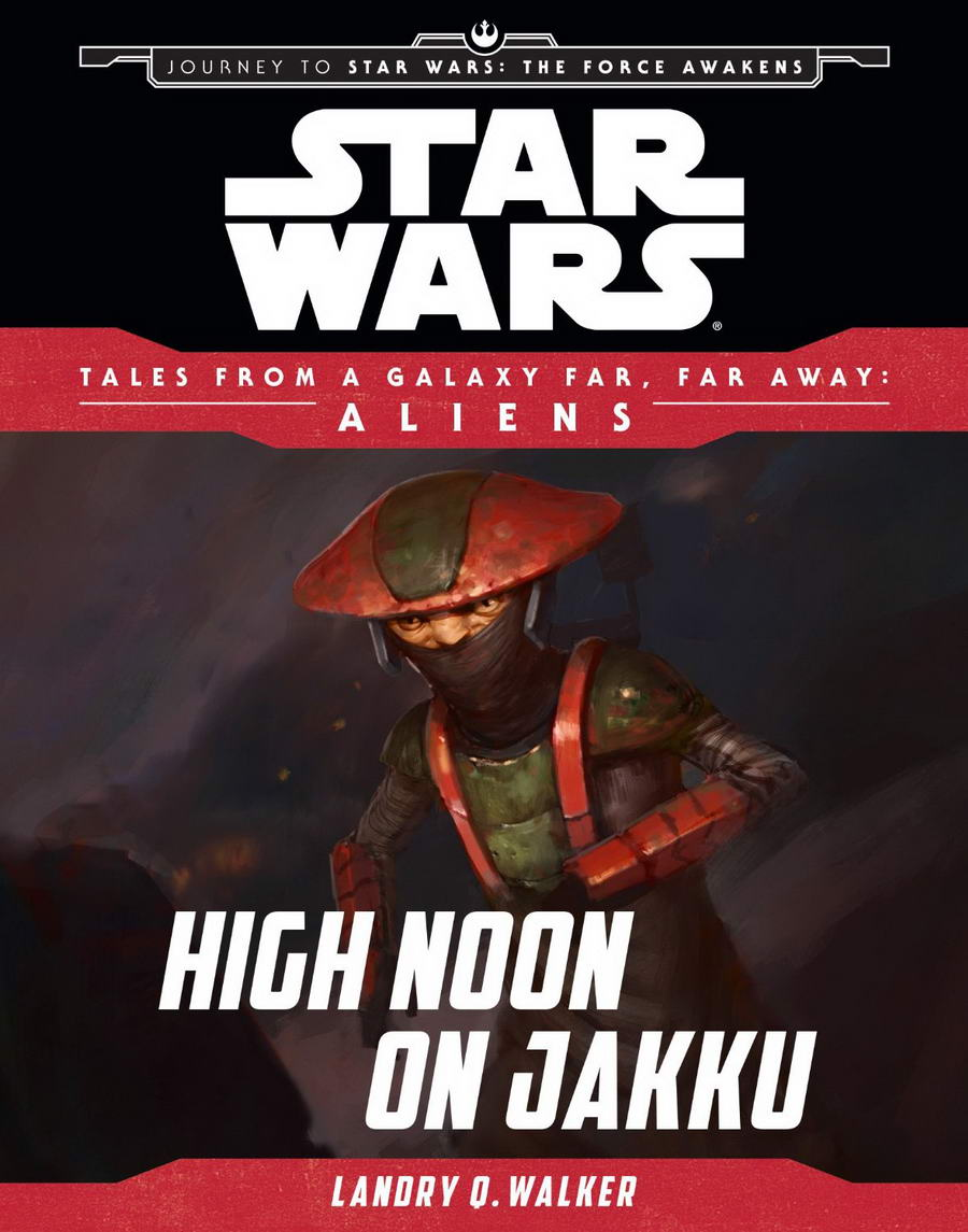 Star Wars Journey to the Force Awakens: High Noon on Jakku: Tales From a Galaxy Far, Far Away